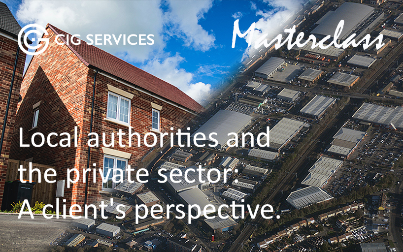 Masterclass – Local Authorities and the Private Sector: A Client's Perspective (21 July 2021)